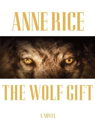 Review: The Wolf Gift by Anne Rice