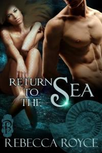 Quickie Review: Return to the Sea by Rebecca Royce