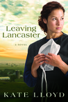 Leaving Lancaster: A Novel