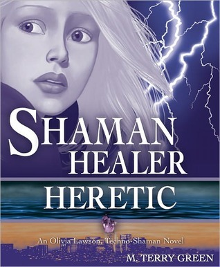 Review: Shaman, Healer, Heretic by M. Terry Green