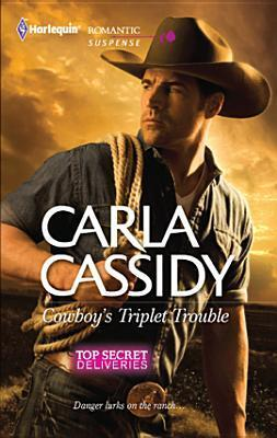 The Cowboy's Triplet Trouble by Carla Cassidy