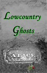 Lowcountry Ghosts: Stories of Alice Flagg, Confederate Blockade Runners, and Haunted Beads