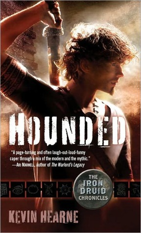 Hounded by Kevin Hearne (Iron Druid #1)