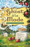 Ghost a la Mode (A Ghost of Granny Apples Mystery #1)