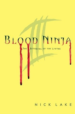 The Betrayal of the Living (Blood Ninja, #3)