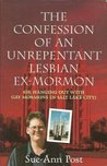 The Confession of an Unrepentant Lesbian Ex-Mormon