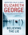 Believing the Lie. by Elizabeth George