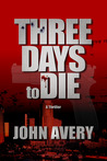 Three Days to Die