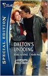 Dalton's Undoing (Cowboys of Cold Creek, #3) (Silhouette Special Edition #1764)