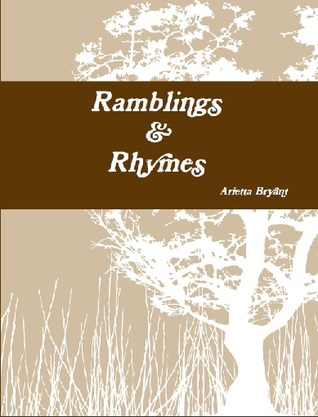Ramblings & Rhymes by Arietta Bryant