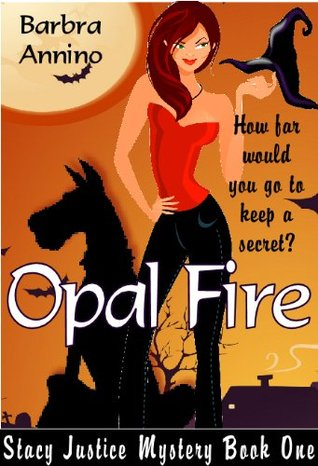 Opal Fire (A Stacy Justice Mystery #1)