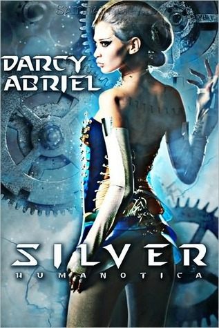 Post Thumbnail of Review: Silver: Humanotica, Book 1 by Darcy Abriel