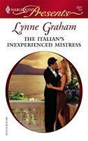 The Italian's Inexperienced Mistress (Ruthless) (Harlequin Presents, #2621)