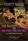 The Naughty Angel and Her Three Very Wise Men (Naughty Angel, #1)