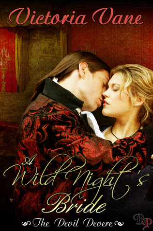 A Wild Night&#39;s Bride (The Devil DeVere #1)