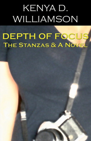 Depth of Focus by Kenya D. Williamson