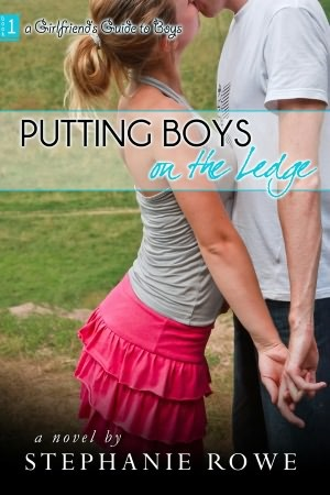 Putting Boys On The Ledge (Book 1, A Girlfriend's Guide to Boys Series)