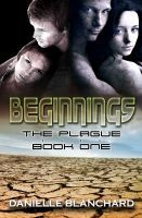 Beginnings: Book I (The Plague)