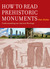 How to Read Prehistoric Monuments  Understanding Our Ancient Heritage