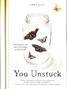 You Unstuck: Mastering the New Rules of Risk-Taking at Work and in Life