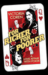 For Richer, For Poorer: A Love Affair with Poker