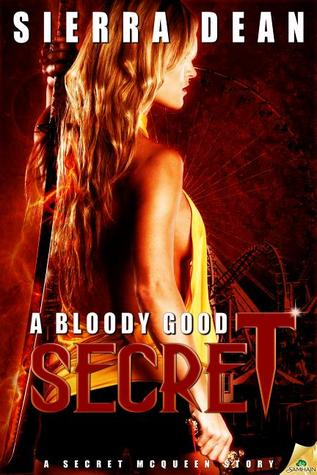 A Bloody Good Secret by Sierra Dean