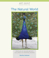 Art Quilt Portfolio: The Natural World: Profiles of Major Artists, Galleries of Inspiring Works