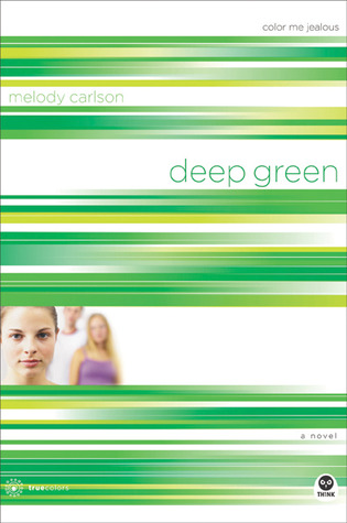 Deep Green: Color Me Jealous (TrueColors, #2)