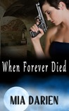 REVIEW: When Forever Died – Mia Darien