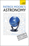 Patrick Moore's Astronomy (Teach Yourself General)