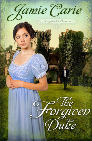 book cover of The Forgiven Duke by Jamie Carie