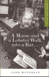 A Moose and A Lobster Walk into A Bar: Tales from Maine