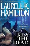 Kiss the Dead (Anita Blake, Vampire Hunter, #21)