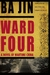 Ward Four: A Novel of Wartime China