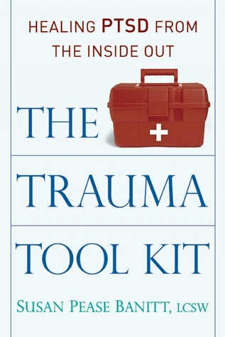 The Trauma Tool Kit by Susan Pease Banitt