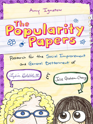 The Popularity Papers: Research for the Social Improvement and General Betterment of Lydia Goldblatt & Julie Graham-Chang