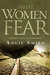 What Women Fear: Walking in Faith that Transforms