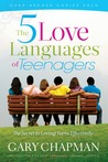 The 5 Love Languages of Teenagers New Edition: The Secret to Loving Teens Effectively