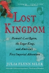 Lost Kingdom: The Last Queen, the Sugar Kings and America's First Imperial Adventure