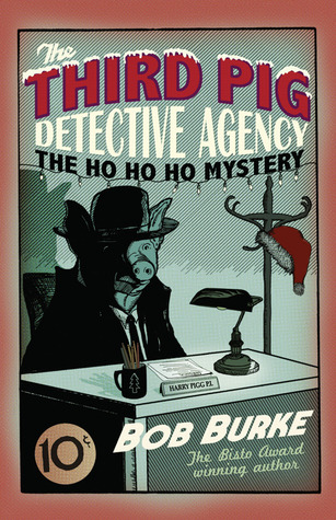 The Ho Ho Ho Mystery (The Third Pig Detective Agency, #2)