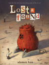 Lost and Found: Three by Shaun Tan: Three by Shaun Tan