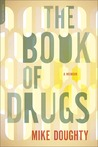 The Book of Drugs: A Memoir