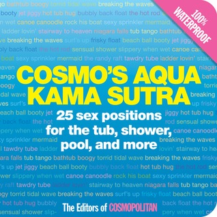 Cosmo's Aqua Kama Sutra: 25 Sex Positions for the Tub, Shower, Pool,