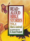 Read Aloud Bible Stories Volume 4
