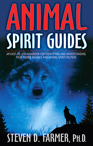 Animal Spirit Guides: An Easy-to-Use Handbook for Identifying and Understanding Your Power Animals and Animal Spirit Helpers