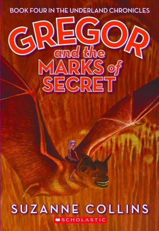 Gregor And The Marks Of Secret (Underland Chronicles, Book 4) by Suzanne Collins