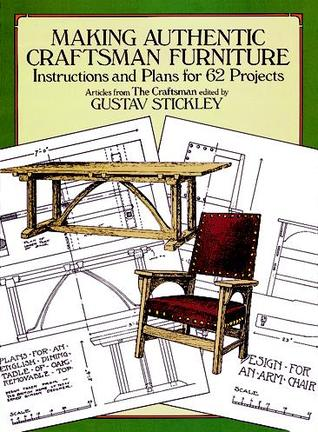 Making Authentic Craftsman Furniture: Instructions and Plans for