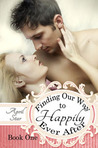 Finding Our Way to Happily Ever After, Book One