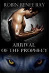 Arrival of the Prophecy