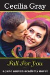 Fall For You (The Jane Austen Academy Series #1: A Modern Retelling of Pride &#038; Prejudice)